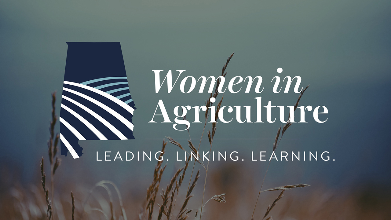 Women in Agriculture - Leading, Linking, Learning. Auburn University, College of Agriculture, Alabama, USA